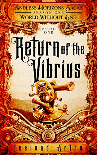 Return of the Vibrius (Endless Horizon Sagas S01E01)