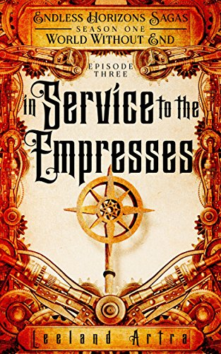 In Service to the Empresses (Endless Horizons Sagas S01E03)